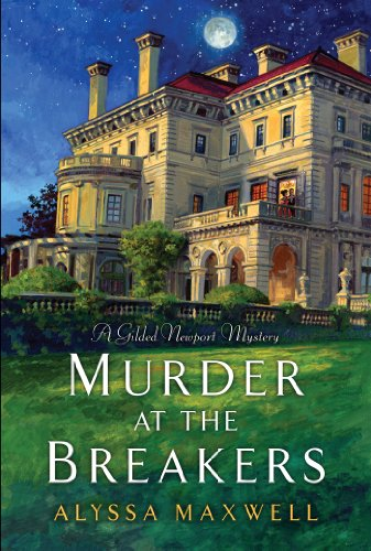 Murder at the Breakers (A Gilded Newport Mystery) by Alyssa Maxwell