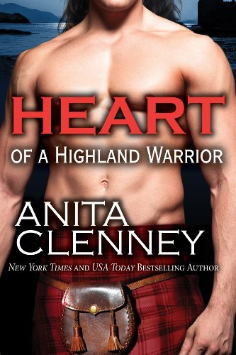 Heart of a Highland Warrior by Anita Clenney