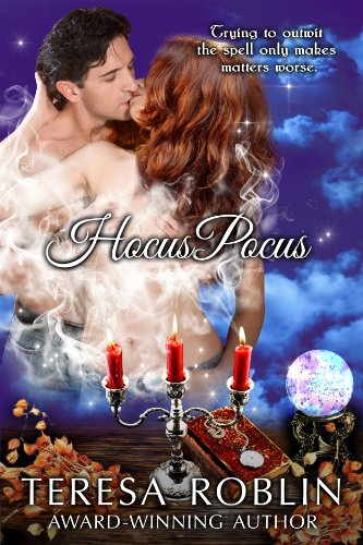 Hocus Pocus (Hot and Spicy Romance with a Twist of Magic) by Teresa Roblin
