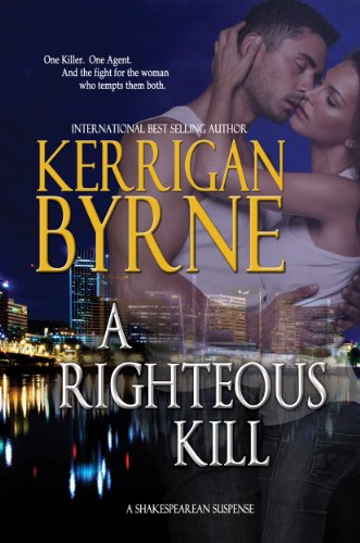 A Righteous Kill (A Shakespearean Suspense Book 1) by Kerrigan Byrne