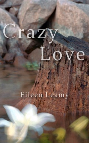 Crazy Love by Eileen Leamy