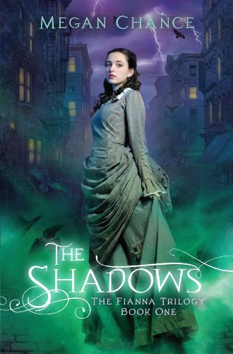 The Shadows (Fianna Trilogy) by Megan Chance