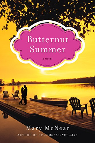 Butternut Summer: A Novel (The Butternut Lake Trilogy) by Mary McNear