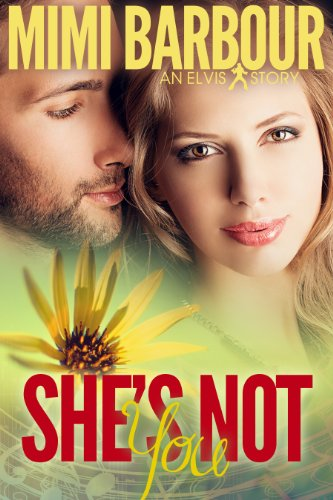 She's Not You (Elvis Series Book 1) by Mimi Barbour