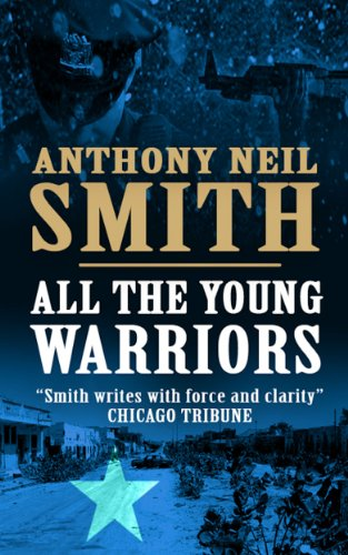 All The Young Warriors (Mustafa and Adem 1) by Anthony Neil Smith