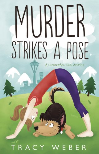 Murder Strikes a Pose (A Downward Dog Mystery) by Tracy Weber
