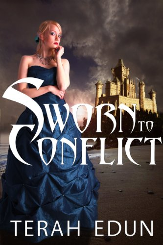 Sworn To Conflict: Courtlight #3 by Terah Edun