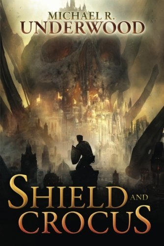 Shield and Crocus by Michael R. Underwood