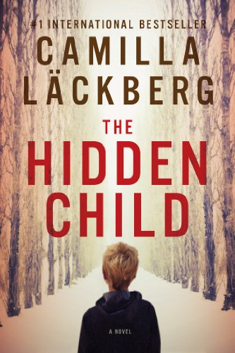 The Hidden Child: A Novel by Camilla Lackberg