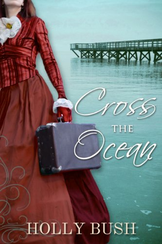 Cross the Ocean by Holly Bush