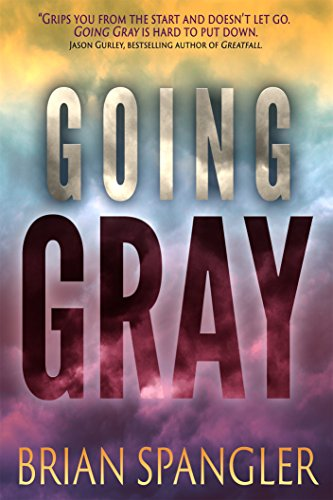 Going Gray by Brian Spangler