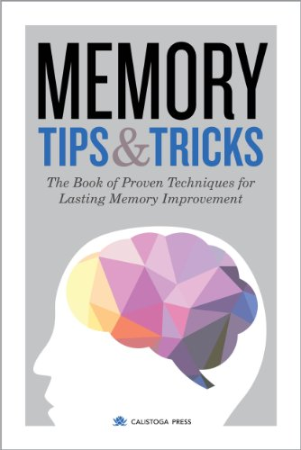 Memory Tips & Tricks: The Book of Proven Techniques for Lasting Memory Improvement by Calistoga Press