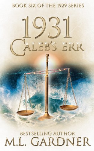 1931 Caleb's Err - Book Six (The 1929 Series) by M.L. Gardner