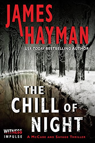 The Chill of Night: A McCabe and Savage Thriller (McCabe and Savage Thrillers) by James Hayman