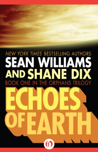 Echoes of Earth (The Orphans Trilogy Book 1) by Sean Williams