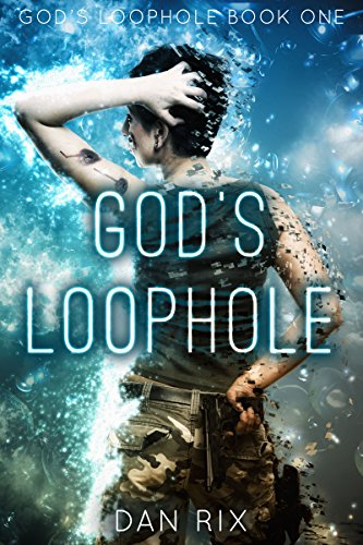 God's Loophole (God's Loophole Book One) by Dan Rix