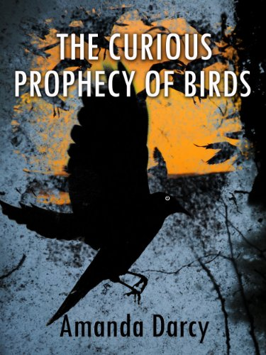The Curious Prophecy of Birds by Amanda Darcy