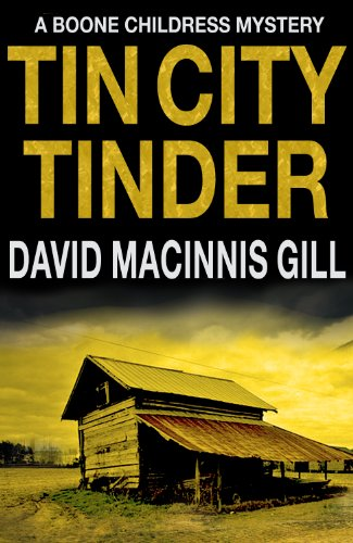 Tin City Tinder - A Thriller (Boone Childress Mysteries Book 1) by David Macinnis Gill