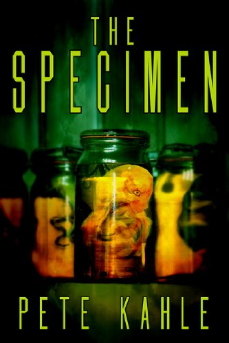 The Specimen: A Novel of Horror by Pete Kahle