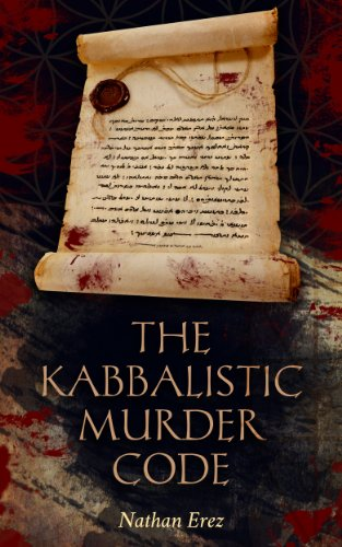 The Kabbalistic Murder Code: Mystery & International Conspiracies (Historical Crime Thriller Book 1) by Nathan Erez