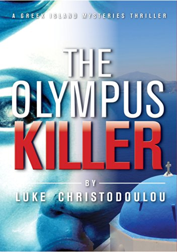 The Olympus Killer: A Greek Island Mysteries Thriller by Luke Christodoulou