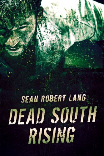 Dead South Rising: Book 1 by Sean Robert Lang