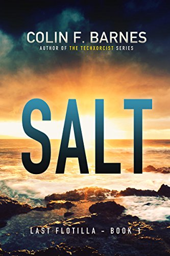 The Last Flotilla - Book 1: Salt by Colin F. Barnes