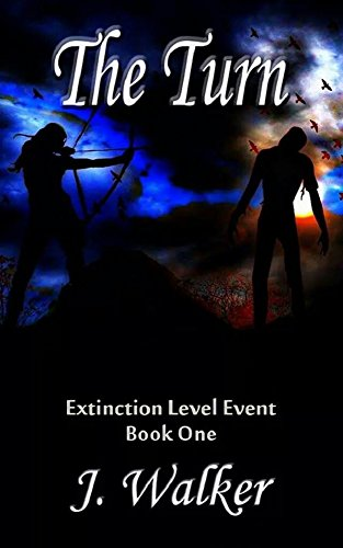 The Turn (Extinction Level Event Book 1) by J. Walker