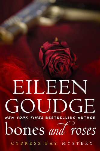 Bones and Roses (Cypress Bay Mysteries Book 1) by Eileen Goudge