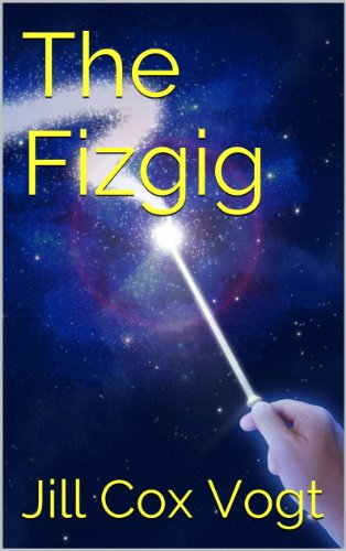 The Fizgig by Jill Cox Vogt