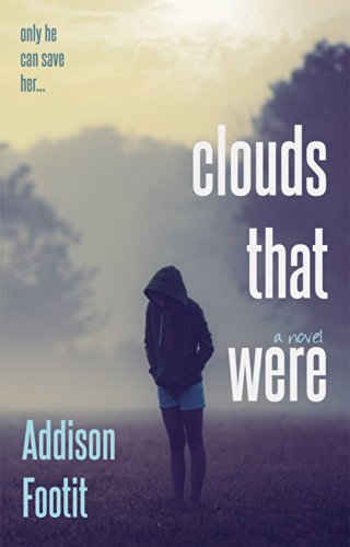 Clouds That Were (Weathered Hearts Book 1) by Addison Footit