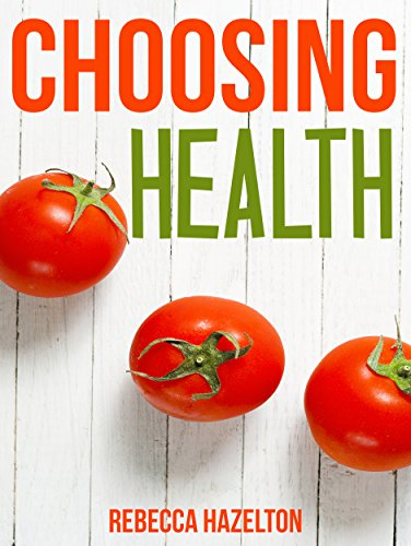 Choosing Health: A One-Size-Doesn't-Fit-All Guide to Diet, Exercise & Motivation by Rebecca Hazelton
