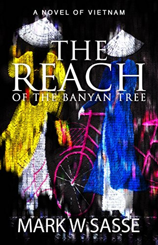 The Reach of the Banyan Tree by Mark W Sasse