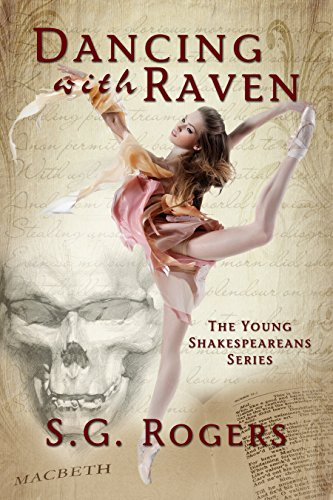 Dancing With Raven (The Young Shakespeareans Series Book 1) by S.G. Rogers