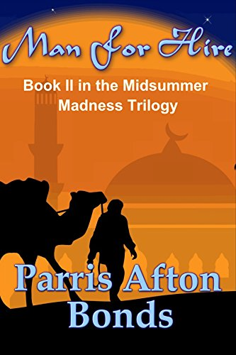 Man For Hire: Book II - Midsummer Madness Trilogy by Parris Afton Bonds
