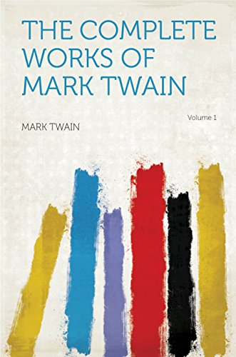 The Complete Works of Mark Twain by Twain