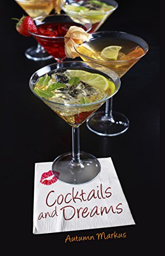 Cocktails and Dreams by Autumn Markus
