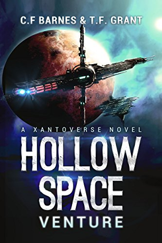 Hollow Space Book 1: Venture (Xantoverse) by C. F. Barnes