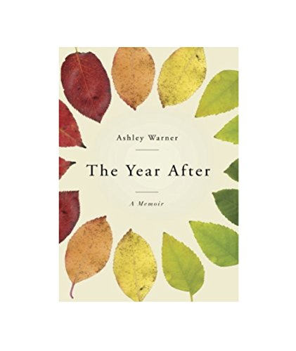 The Year After: A Memoir by Ashley Warner