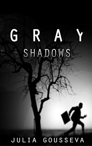 Gray Shadows (Russian Bodyguard Series Book 1) by Julia Gousseva