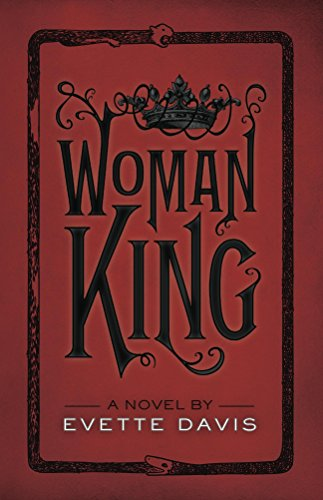 Woman King, Second Edition (Dark Horse Trilogy Book 1) by Evette Davis