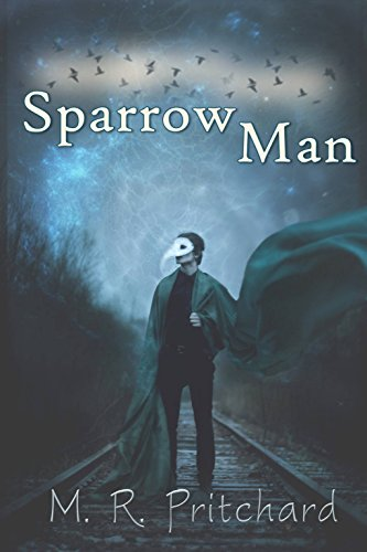Sparrow Man by M. R. Pritchard