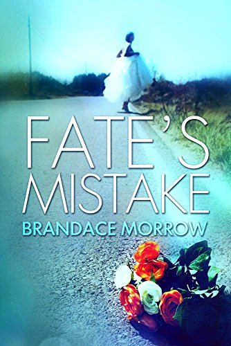 Fate's Mistake (Los Rancheros) by Brandace Morrow