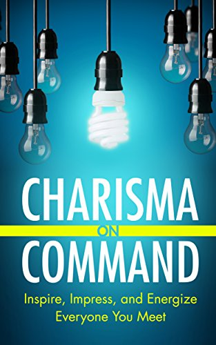 Charisma on Command: Inspire, Impress, and Energize Everyone You Meet by Charlie Houpert