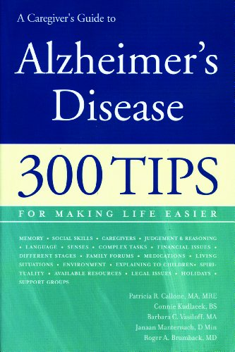 A Caregiver's Guide to Alzheimer's Disease (300 Tips for Making Life Easier) by Patricia R. Callone MA MRE