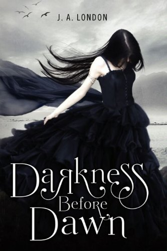 Darkness Before Dawn by J. A. London