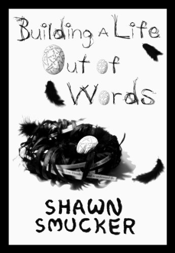 Building a Life Out of Words by Shawn Smucker