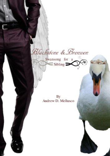 Blackstone & Brenwen: Swansong for a Sibling by Andrew D. Mellusco