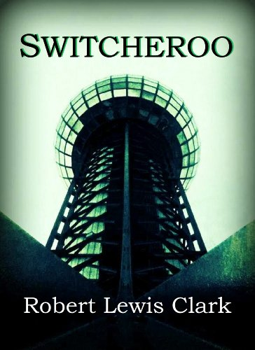 Switcheroo by Robert Lewis Clark