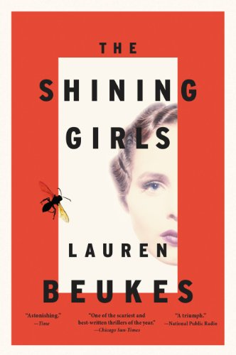 The Shining Girls: A Novel by Lauren Beukes